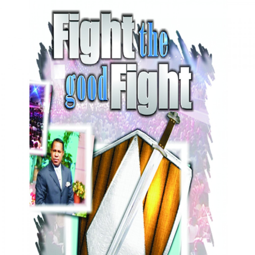 Fight The Good Fight of Faith Vol.2 Part 2