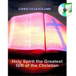 Holy Spirit:The Greatest Gift of A Christian