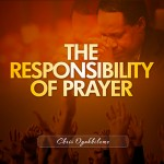 The Responsibililty of Prayer