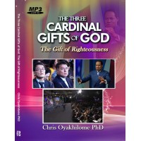 The 3 Cardinal Gifts of God: The Gift of Righteousness Part 1-2 (MP3)