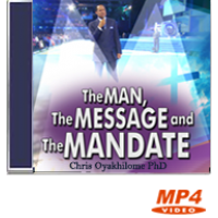 The Man, The Message & The Mandate Part 3